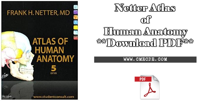 Netter Atlas of Human Anatomy (Download PDF) – CME & CDE