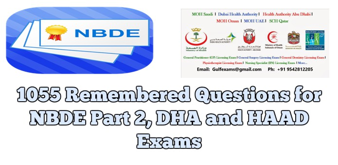 1055 Remembered Questions for NBDE Part 2, DHA and HAAD