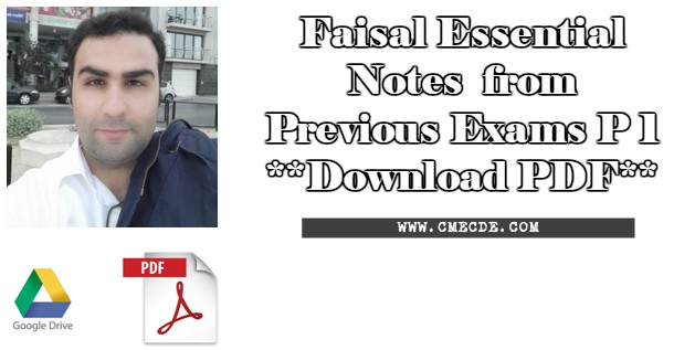 Faisal notes from previous exams p 1 pdf download cme cde this notes has been taken from elzohry previous exam 6 elzohry mrcp questions previous examinations and so you should obtain elzohry previous exam file fandeluxe Gallery