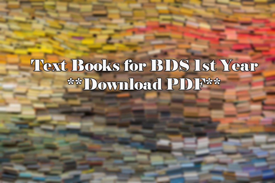 Download Text Books for BDS 1st Year (Direct Links) | CME & CDE