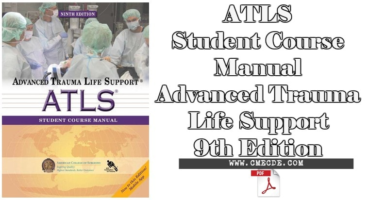 download atls student course manual advanced trauma life support rh cmecde com advanced trauma life support manual 9th edition advanced trauma life support for doctors atls student course manual
