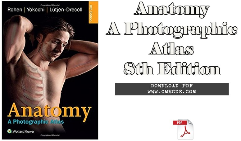 Download Anatomy A Photographic Atlas 8th Edition PDF – CME & CDE