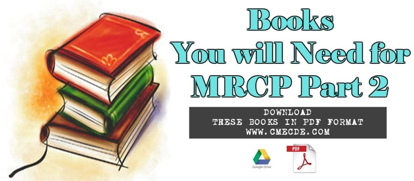 Download Complete Books For MRCP Part 2 PDF Free CME CDE