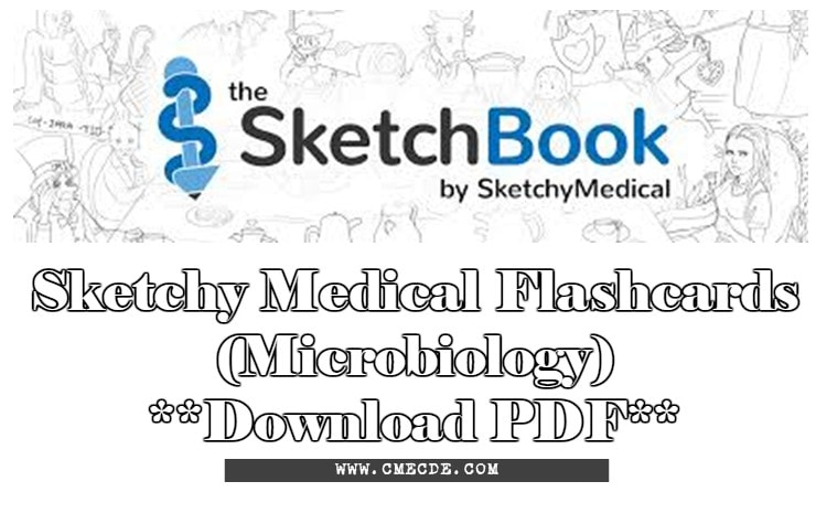 Download Sketchy Medical Flashcards (Microbiology) PDF | CME