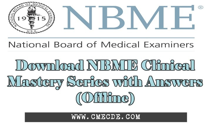Download NBME Clinical Mastery Series with Answers (Offline) | CME ...
