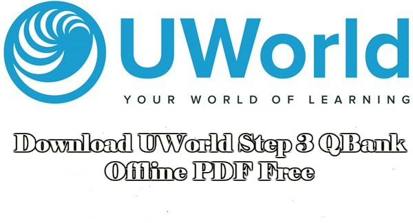 Download UWorld Step 3 QBank Offline PDF Free | CME & CDE