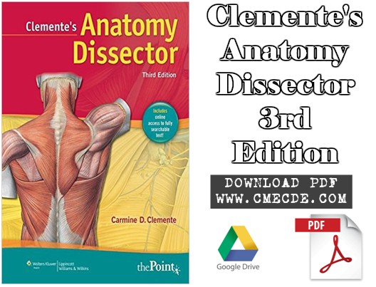 Download Clementes Anatomy Dissector 3rd Edition Pdf Free Cme Cde