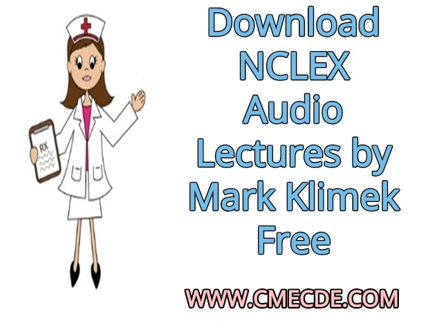 Download NCLEX Audio Lectures by Mark Klimek Free – CME & CDE