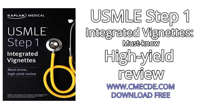 USMLE Step 1: Integrated Vignettes: Must-know, high-yield